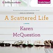A Scattered Life   [Karen McQuestion]