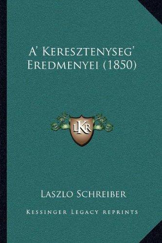 A' Keresztenyseg' Eredmenyei (1850)