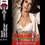 Screwing the Delivery Guy: A Housewife's Affair with a Younger Man | Zoey Winters