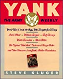 Yank: World War II from the Guys Who Brought You Victory (0312046758) by Kluger, Steve