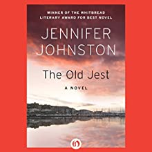 The Old Jest: A Novel (       UNABRIDGED) by Jennifer Johnston Narrated by Heather O'Neill