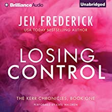 Losing Control: Kerr Chronicles, Book 1 (       UNABRIDGED) by Jen Frederick Narrated by Kate Waldren