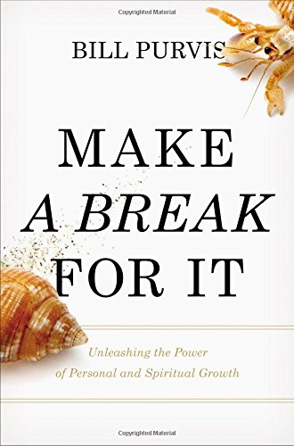 Make a Break for it: Unleashing the Power of Personal and Spiritual Growth