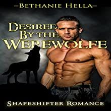Desired by the Werewolf Audiobook by Bethanie Hella Narrated by John Lowe