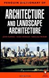 img - for The Penguin Dictionary of Architecture and Landscape Architecture: Fifth Edition (Dictionary, Penguin) unknown Edition by Fleming, John, Honour, Hugh, Pevsner, Nikolaus (2000) book / textbook / text book
