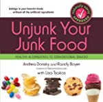 Unjunk Your Junk Food: Healthy Altern...