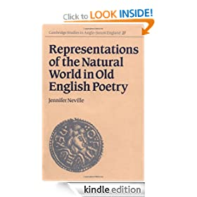 Representations of the Natural World in Old English Poetry (Cambridge Studies in Anglo-Saxon England)