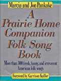 A Prairie Home Companion Folk Song Book: More Than 300 Fresh, Funny, and Irreverent American Folk Songs (0670821594) by Marcia Pankake
