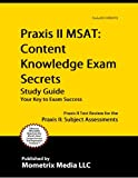 Praxis II MSAT: Content Knowledge Exam Secrets Study Guide: Praxis II Test Review for the Praxis II: Subject Assessments