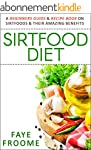 Sirtfood Diet: A Beginners Guide & Re...