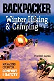 Mike Lanza Winter Hiking and Camping: Managing Cold for Comfort & Safety (Backpacker Magazine)