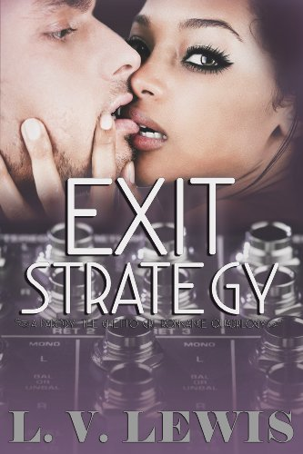 Exit Strategy (The Ghetto Girl Romance Quadrilogy) by L.V. Lewis