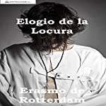 Elogio de la Locura [In Praise of Folly] |  Erasmo de Rotterdam