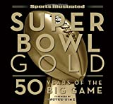 Sports Illustrated Super Bowl Gold: 50 Years of the Big Game