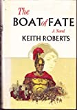 The Boat of Fate: An Historical Novel (0130777927) by Keith Roberts