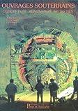 echange, troc Anne Bouvard-Lecoanet - Ouvrages souterrains: Conception, réalisation, entretien