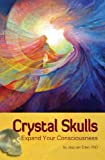 Crystal Skulls: Expand Your Consciousness
