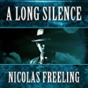 A Long Silence: Van der Valk, Book 10 (       UNABRIDGED) by Nicolas Freeling Narrated by Christopher Oxford
