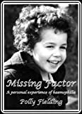 Missing Factor: A Personal Experience Of Haemophilia