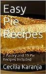 Easy Pie Recipes: 2 Pastry and 19 Pie...
