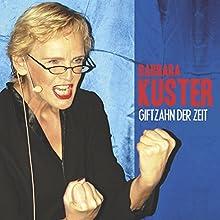 Giftzahn der Zeit (       ungekürzt) von Barbara Kuster Gesprochen von: Barbara Kuster