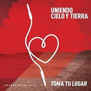 Tu Lugar & Marcos Brunet - Uniendo Cielo Y Tierra - Amazon.com Music