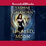 Haunted Moon: Otherworld Series, Book 13 (       UNABRIDGED) by Yasmine Galenorn Narrated by Cassandra Campbell