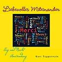 Liebevolles Miteinander (Tag- und Nacht-Anwendung) Hörbuch von Kurt Tepperwein Gesprochen von: Kurt Tepperwein