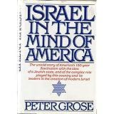 Israel in the Mind of America ~ Peter Grose