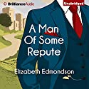 A Man of Some Repute: A Very English Mystery, Book 1 Hörbuch von Elizabeth Edmondson Gesprochen von: Michael Page