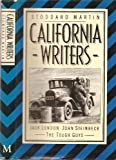 img - for California Writers: Jack London, John Steinbeck, the Tough Guys book / textbook / text book