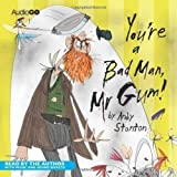 You're a Bad Man, Mr Gum (BBC Childrens Audio) by Stanton, Andy (2007)