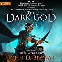 Curse: The Dark God, Book 2 Audiobook by John D. Brown Narrated by Alex Wyndham
