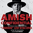 Amish Confidential: Looking for Trouble on Heaven's Back Roads (       UNABRIDGED) by Levi Stoltzfus, Ellis Henican Narrated by Eric Michael Summerer