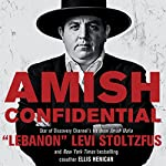 Amish Confidential: Looking for Trouble on Heaven's Back Roads | Levi Stoltzfus,Ellis Henican