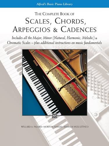 Complete Book of Scales, Chords, Arpeggios and Cadences
