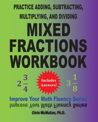 Practice Adding, Subtracting, Multiplying, and Dividing Mixed Fractions Workbook: Improve Your Math Fluency Series (Volume 14) (Mixed Fraction compare prices)