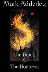 The Hawk and the Huntress (Volume 3)