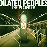 "The Platformvon ""Dilated Peoples"""