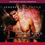 Dark Awakening (       UNABRIDGED) by Kendra Leigh Castle Narrated by Peter Bradbury