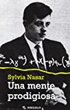 Una Mente Prodigiosa / A Beautiful Mind (Ensayo-Biograf¡a) (Spanish Edition) (8499898947) by Nasar, Sylvia