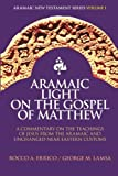 img - for Aramaic Light on the Gospel of Matthew (Aramaic New Testament Series) (Volume 1) by Rocco A Errico (2000-05-15) book / textbook / text book