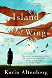 Island of Wings: A Novel by Karin Altenberg
