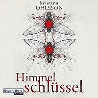 Himmelschlüssel Hörbuch von Kristina Ohlsson Gesprochen von: Uve Teschner