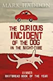 The Curious Incident Of The Dog In The Night-Time by Haddon, Mark ( 2010 )