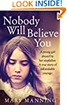 Nobody Will Believe You: A Story of U...