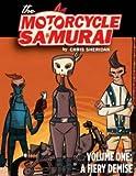 Motorcycle Samurai Volume 1: A Fiery Demise