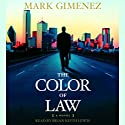 The Color of Law: A Novel Audiobook by Mark Gimenez Narrated by Stephen Hoye