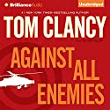 Against All Enemies Audiobook by Tom Clancy, Peter Telep Narrated by Steven Weber