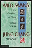 Wild Swans Three Daughters of China Jung Chang